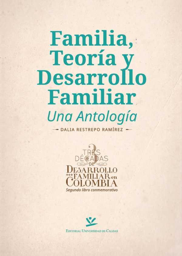 Familia, teoría y desarrollo familiar. Una antología
