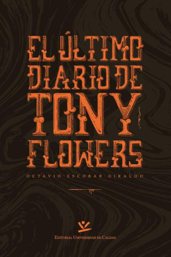 El último diario de Tony Flowers