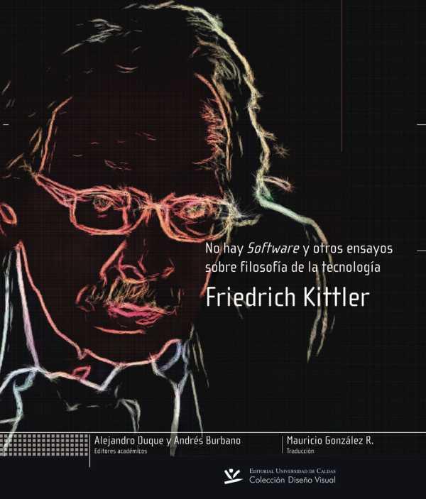 No hay software y otros ensayos sobre filosofía de la tecnología