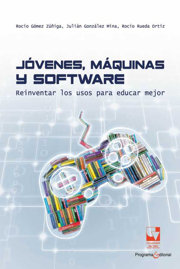 Jóvenes, máquinas y software. Reinventar los usos para educar mejor