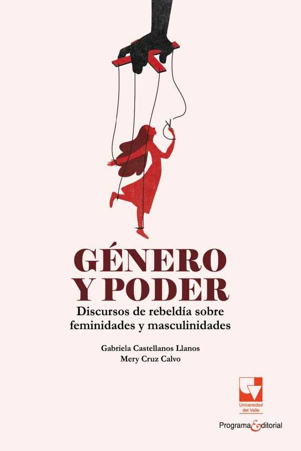 Género y poder. Discursos de rebeldía sobre feminidades y masculinidades