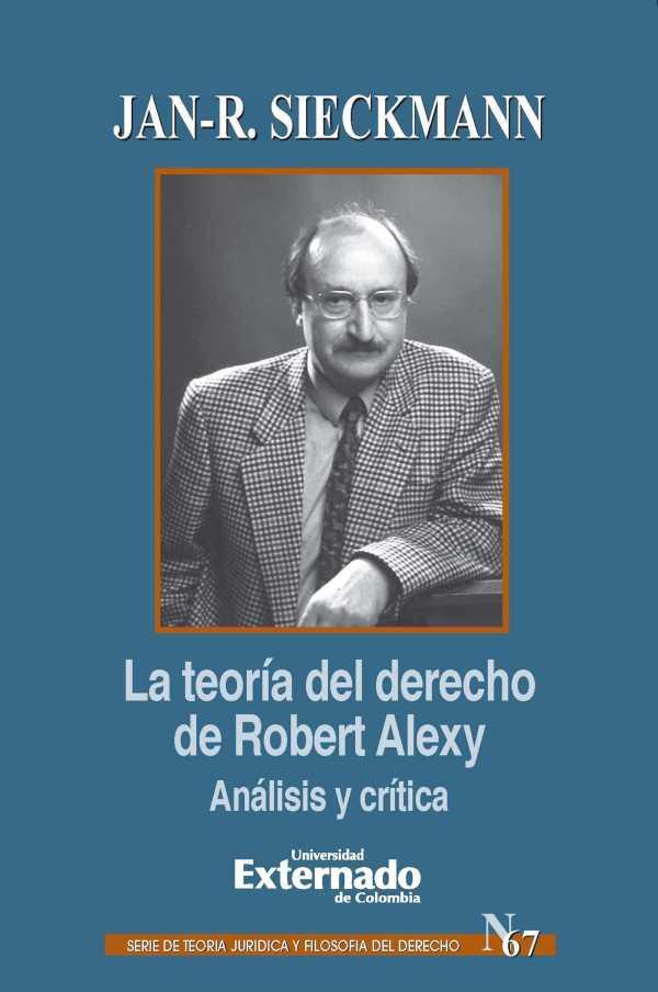 La teoría del derecho de Robert Alexy: Análisis y crítica
