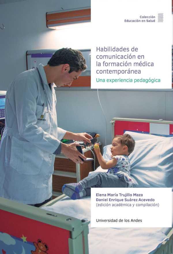 Habilidades de comunicación en la formación médica contemporánea. Una experiencia pedagógica