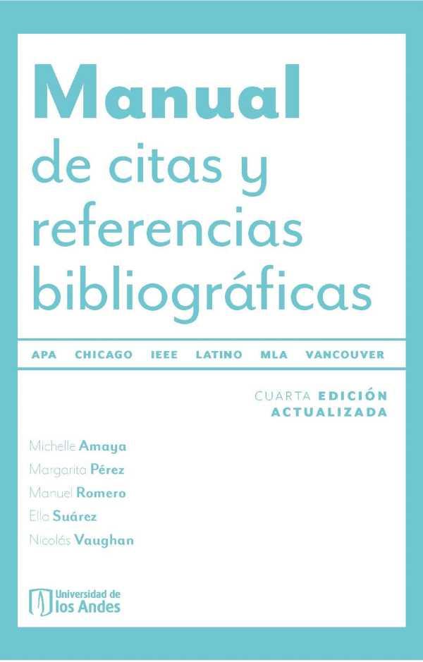 Manual de citas y referencias bibliográficas. Latino, APA, Chicago, IEEE, MLA, Vancouver