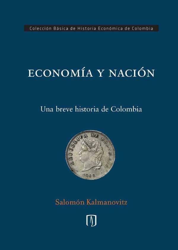 Economía y nación. Una breve historia de Colombia
