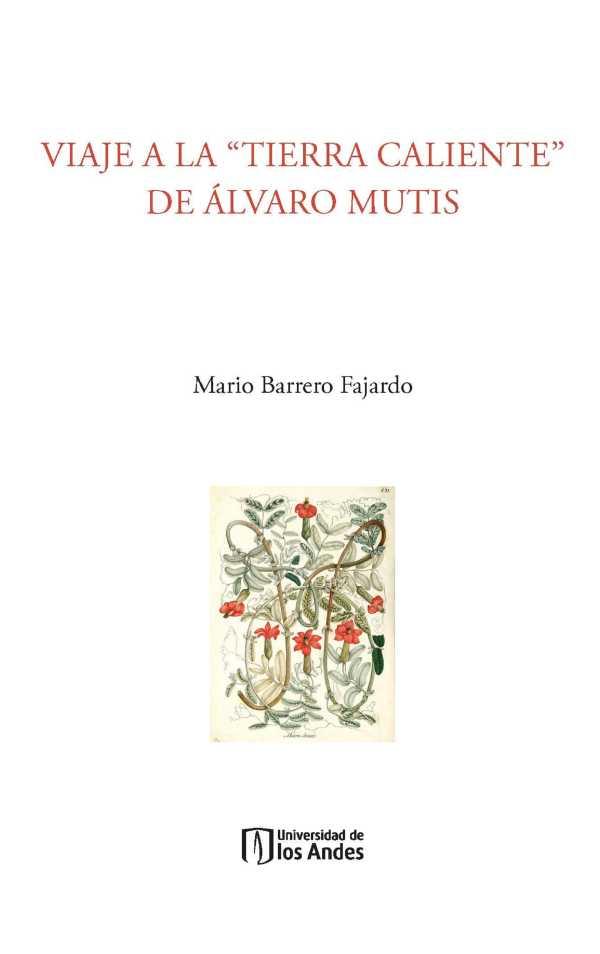 """Viaje a la """"tierra caliente"""" de Álvaro Mutis"""