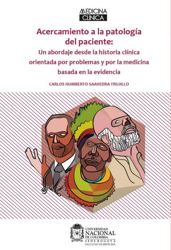 Acercamiento a la Patología del Paciente. Un abordaje desde la historia clínica orientada por problemas y por la medicina basada en la evidencia