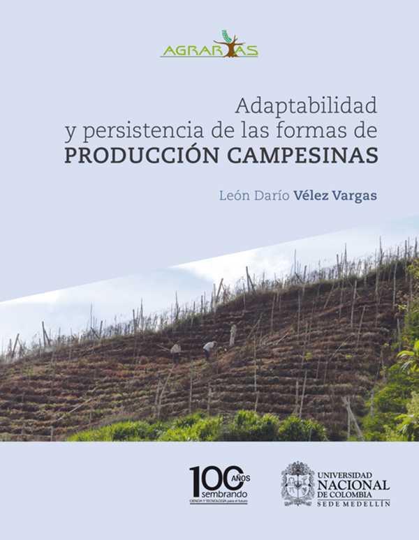 Adaptabilidad y persistencia de las formas de producción campesinas