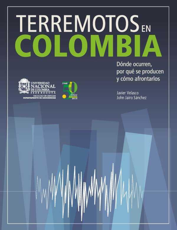 Terremotos en Colombia. Dónde ocurren, por qué se producen y cómo afrontarlos