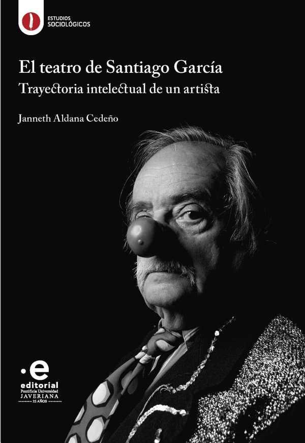 El teatro de Santiago García. Trayectoria intelectual de un artista