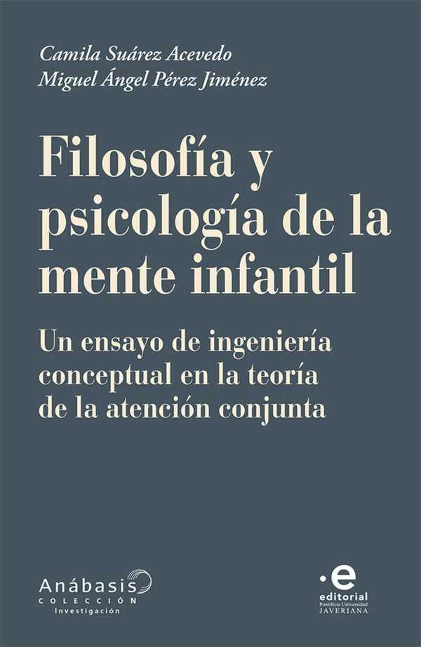 Filosofía y psicología de la mente infantil. Un ensayo de ingeniería conceptual en la teoría de la atención conjunta
