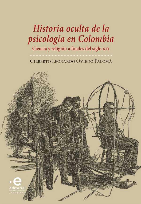 Historia oculta de la psicología en Colombia. Ciencia y religión a finales del siglo XIX