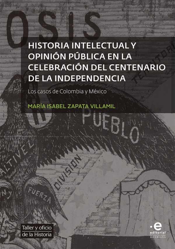 Historia intelectual y opinión pública en la celebración del bicentenario de la independencia. Los casos de Colombia y México