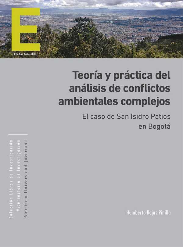 Teoría y práctica del análisis de conflictos ambientales complejos. El caso de San Isidro Patios en Bogotá