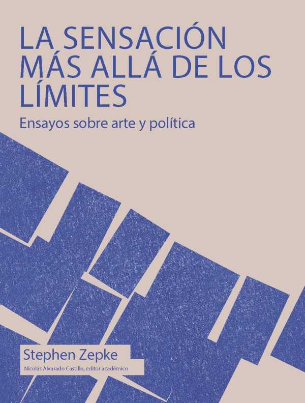 La sensación más allá de los límites. Ensayos sobre arte y política