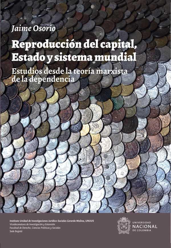 Reproducción del capital, estado y sistema mundial. Estudios desde la teoría marxista de la dependencia