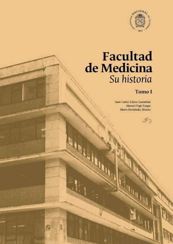 Facultad de Medicina: su historia. Tomo I
