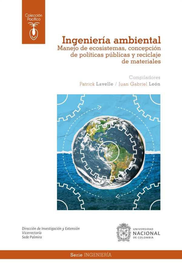 Ingeniería ambiental. Manejo de ecosistemas, concepción de políticas públicas y reciclaje de materiales