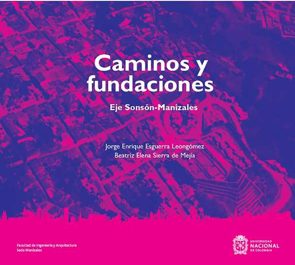 Caminos y fundaciones: Eje Sonsón-Manizales