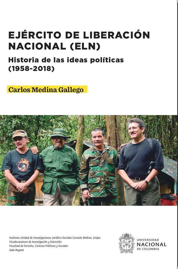 Ejército de Liberación Nacional (ELN). Historia de las ideas políticas (1958-2018)