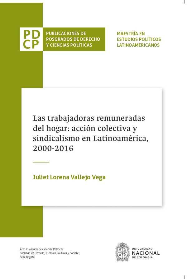 Las trabajadoras remuneradas del hogar: acción colectiva y sindicalismo en Latinoamérica, 2000-2016