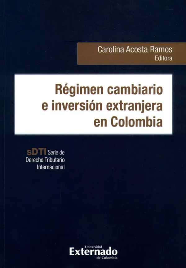 Régimen cambiario e inversión extranjera en Colombia