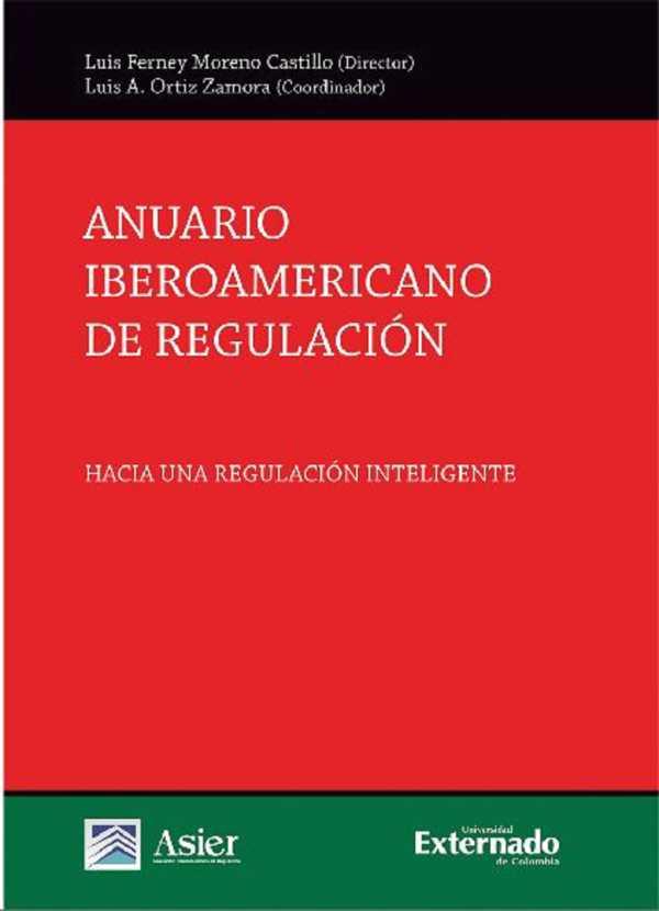 Anuario iberoamericano de regulación. Hacia una regulación inteligente