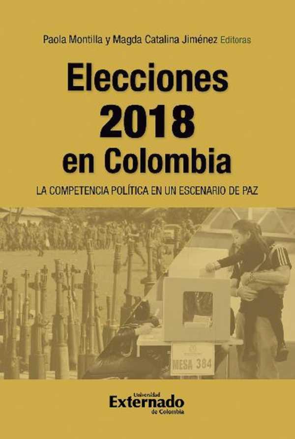 Elecciones 2018 en Colombia. La competencia política en un escenario de paz