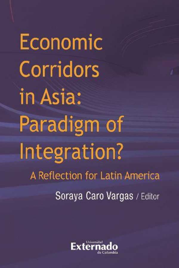 Economic corridors in Asia : paradigm of integration? A reflection for Latin America