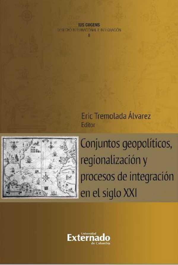 Conjuntos geopolíticos, regionalización y procesos de integración en el siglo XXI