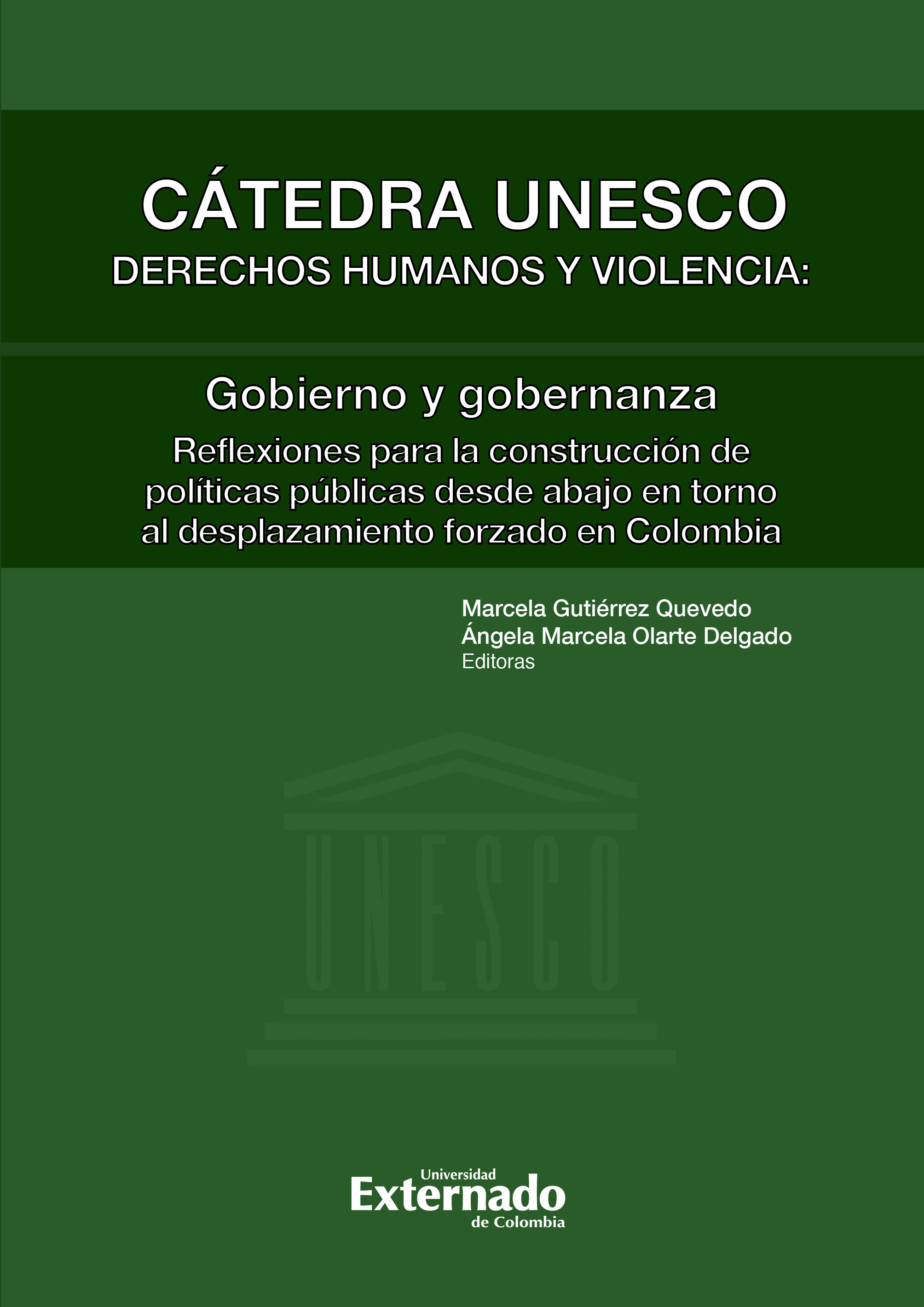 Reflexiones para la construcción de políticas públicas desde abajo en torno al desplazamiento forzado en Colombia. Cátedra UNESCO No. 10