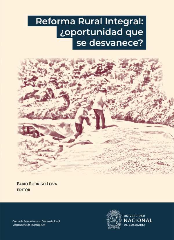 Reforma rural integral: ¿Oportunidad que se desvanece?