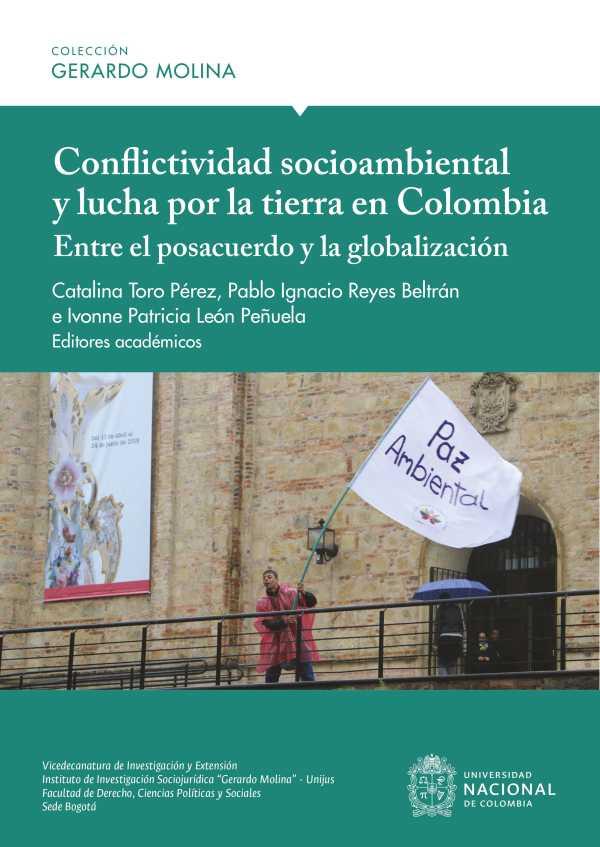 Conflictividad socioambiental y lucha por la tierra en Colombia: entre el posacuerdo y la globalización