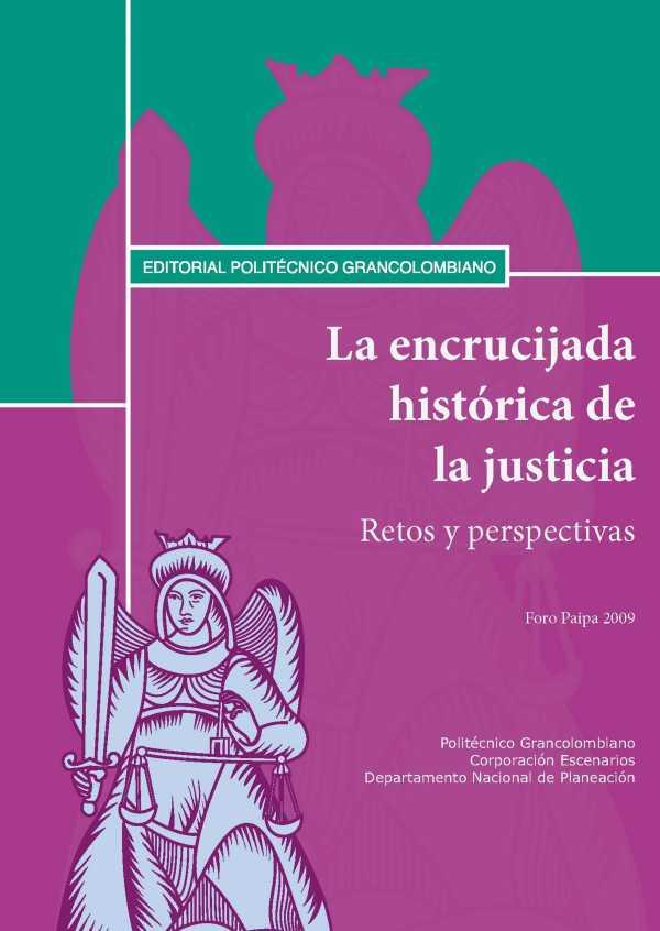 La encrucijada histórica de la justicia. Retos y perspectivas. Foro Paipa 2009