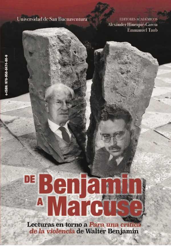 """De Benjamin a Marcuse. Lecturas en torno a """"Para una crítica de la violencia"""" de Walter Benjamin"""