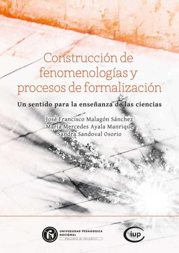 Construcción de fenomenologías y procesos de formalización. Un sentido para la enseñanza de las ciencias