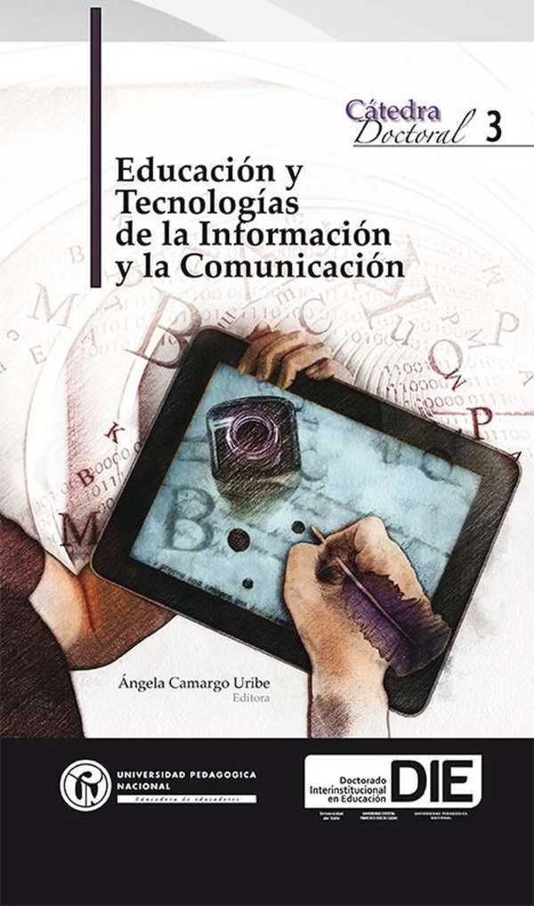 Educación y tecnologías de la información y la comunicación. Cátedra Doctoral III