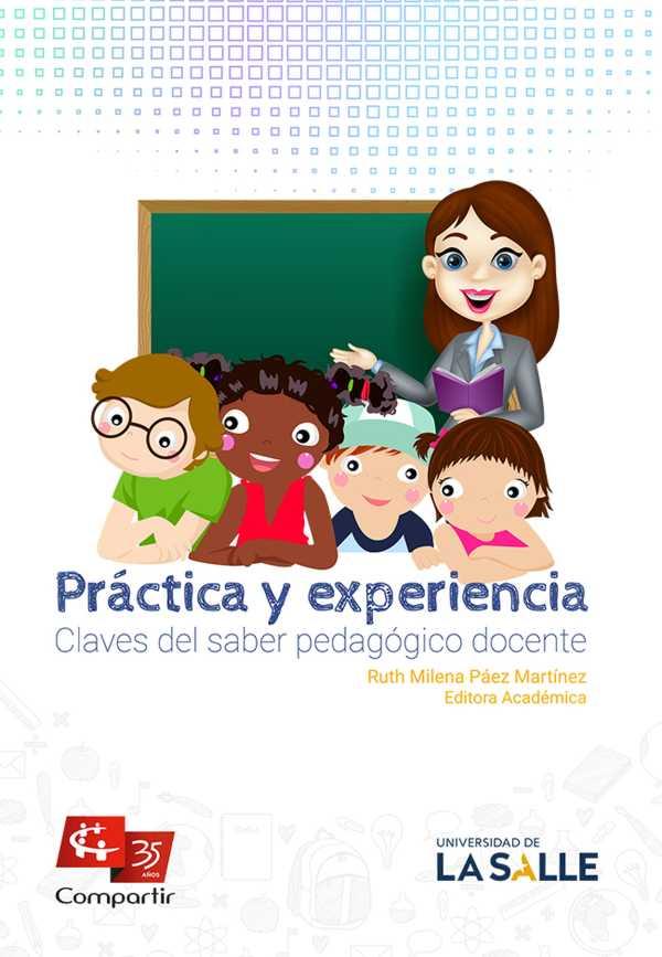 Práctica y experiencia. Claves del saber pedagógico docente