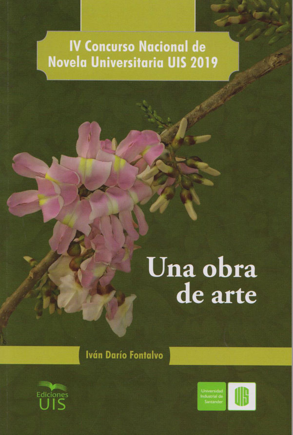 Una Obra de Arte. IV Concurso Nacional de Novela Universitaria UIS 2019.
