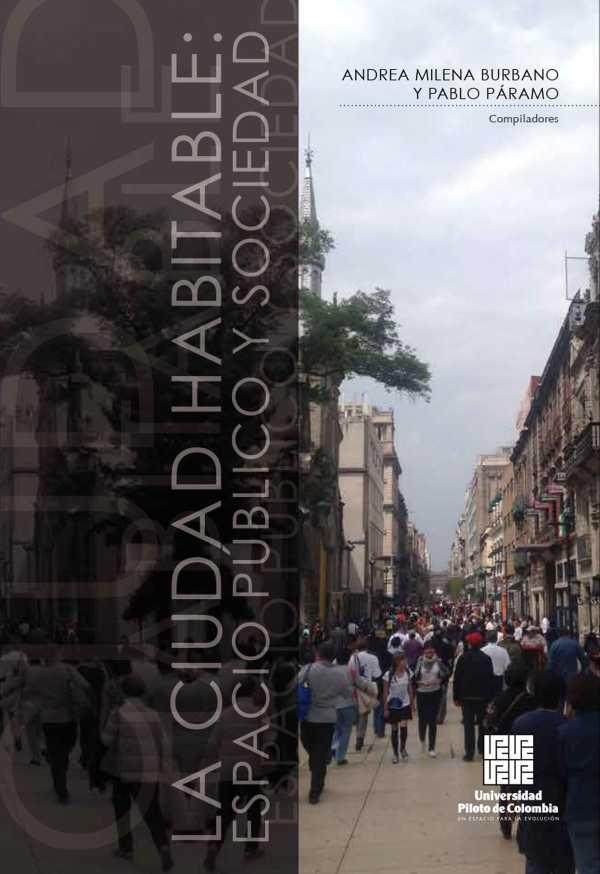 La Ciudad habitable. Espacio público y sociedad