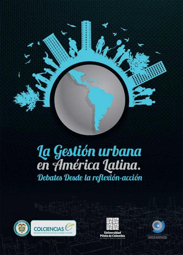 La Gestión Urbana en América Latina. Debates desde la reflexión - acción