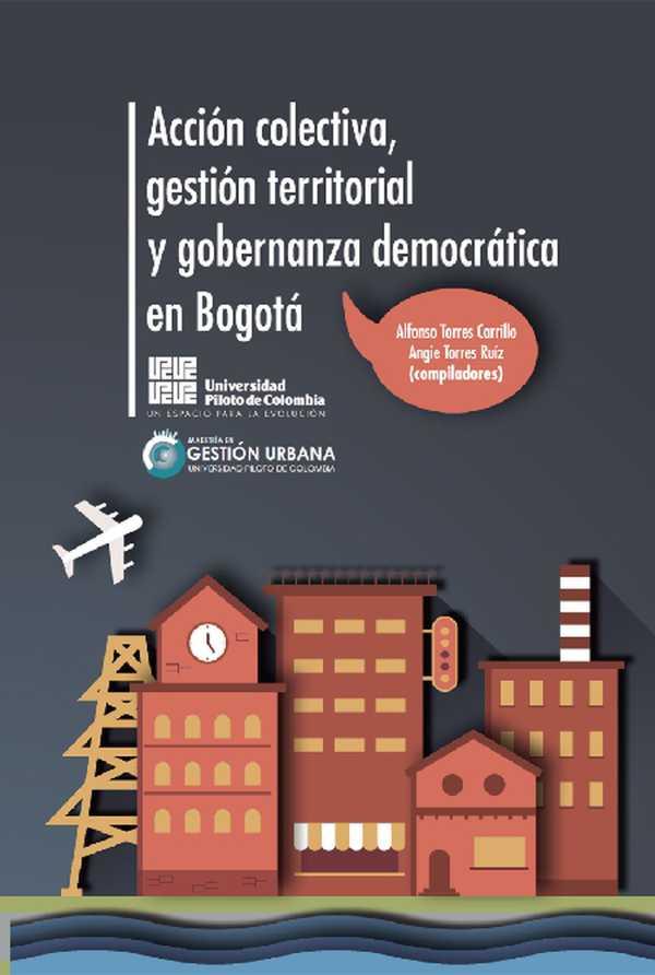 Acción colectiva, gestión territorial y gobernanza democrática en Bogotá