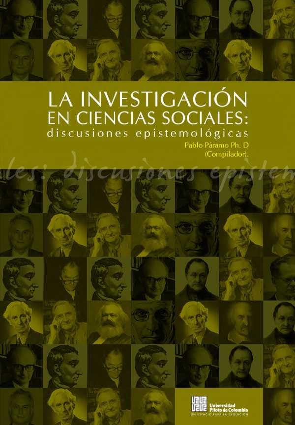 La Investigación en Ciencias Sociales. Discusiones Epistemológicas