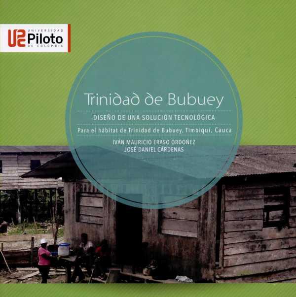 Trinidad de Bubuey. Diseño de una solución tecnológica para el hábitat de Trinidad de Bubuey, Timbiquí, Cauc