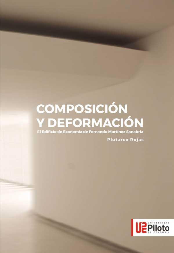 Composición y Deformación. El edificio de Economía de Fernando Martínez Sanabria