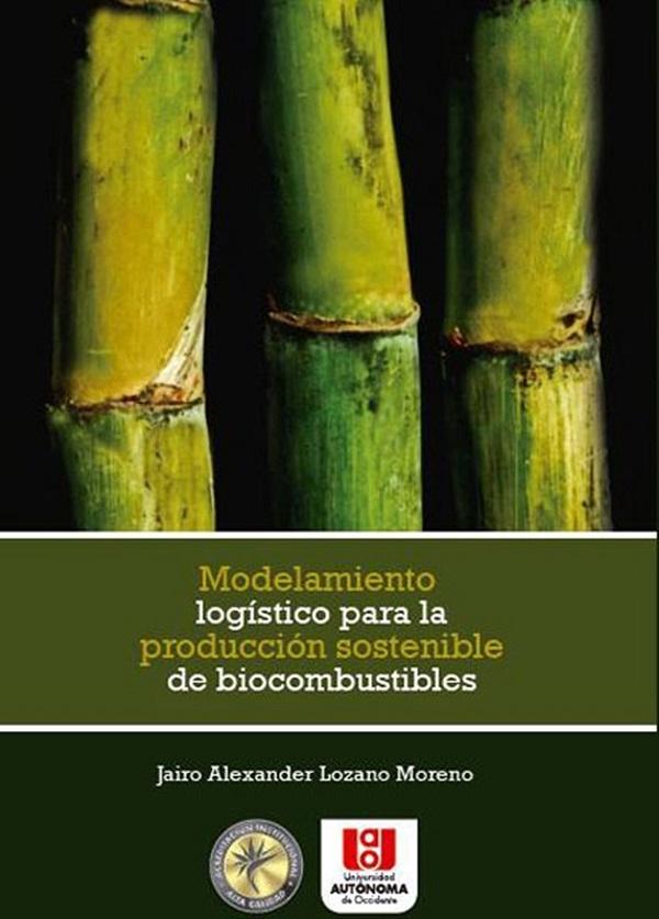 Modelamiento logístico para la producción sostenible de biocombustibles