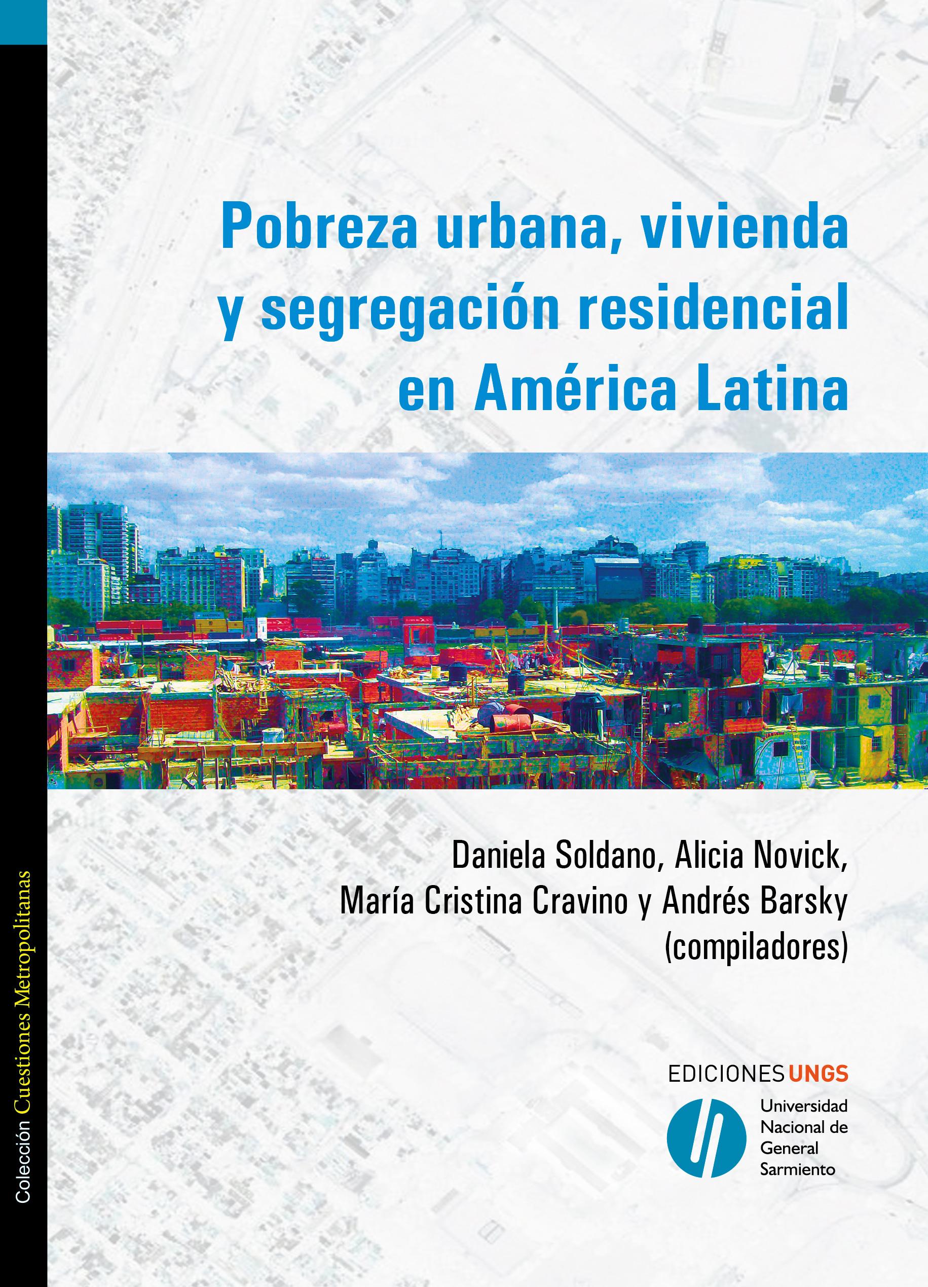 Pobreza urbana, vivienda y segregación residencial en América Latina