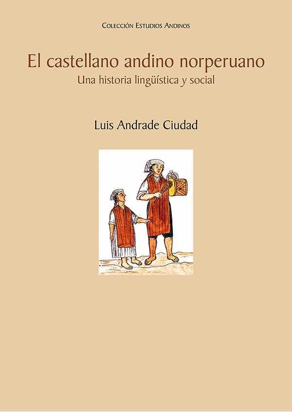 El castellano andino norperuano. Una historia lingüística y social