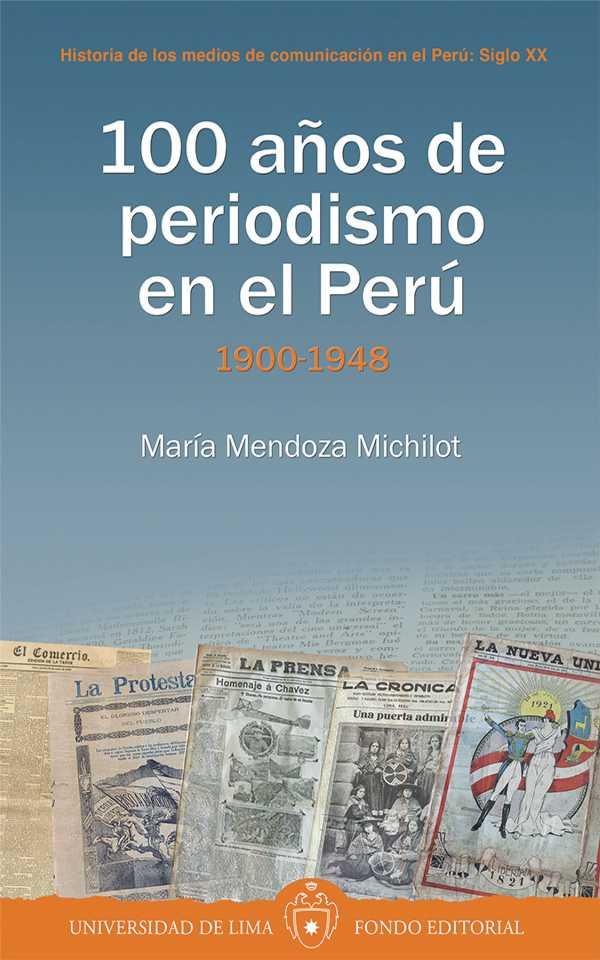 100 años de periodismo en el Perú. 1900-1948