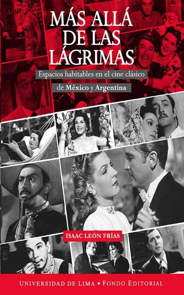 Más allá de las lágrimas. Espacios habitables en el cine clásico de México y Argentina